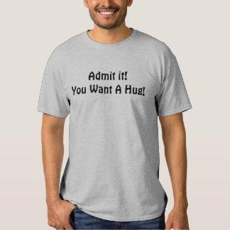 ¡Admítalo! ¡Usted quiere un abrazo! Remeras