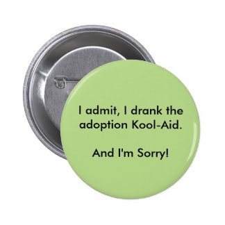 Admitting is the first step pinback button