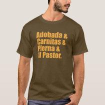 Adobada&Carnitas&Pierna&Pastor T-Shirt