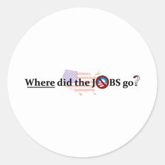 ¿Adónde los TRABAJOS fueron ningún Obama Pegatinas Redondas