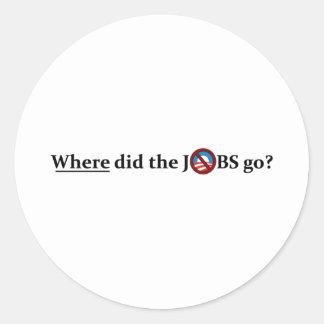 ¿Adónde los TRABAJOS fueron? ningún Obama Pegatina Redonda