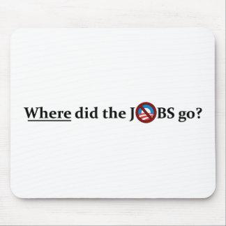 ¿Adónde los TRABAJOS fueron? ningún Obama Alfombrillas De Ratón