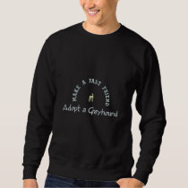 Adopt a Greyhound and Make a Fast Friend Embroidered Sweatshirt
