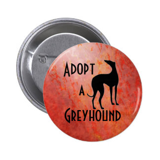 Adopt a Greyhound Dog Pinback Button