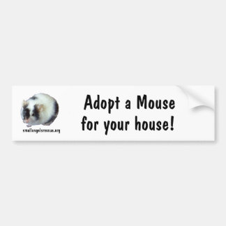 Adopt a Mouse for your house! Bumper Sticker