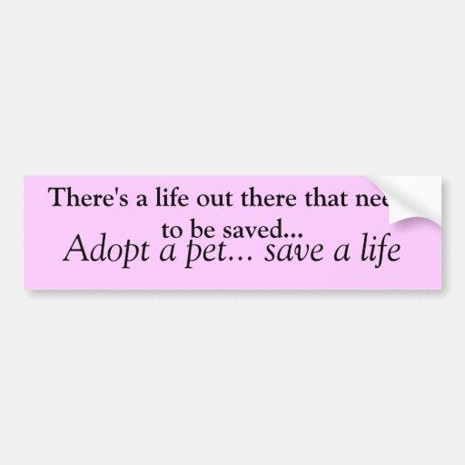 Adopt a pet save a life car bumper sticker