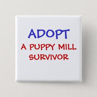 ADOPT, A PUPPY MILL SURVIVOR PINBACK BUTTON