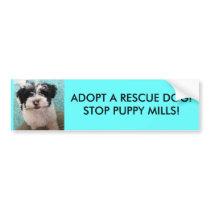 ADOPT A RESCUE DOG!STOP PUPPY MILLS! BUMPER STICKER