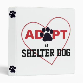 Adopt a Shelter Dog 3 Ring Binder