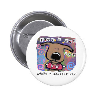 Adopt a shelter dog, Love a dog Button