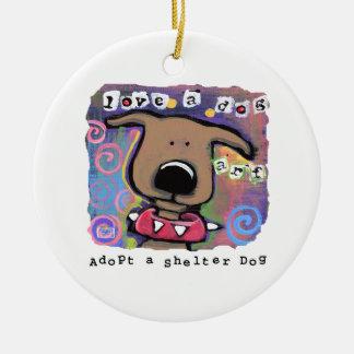 Adopt a shelter dog, Love a dog Ceramic Ornament