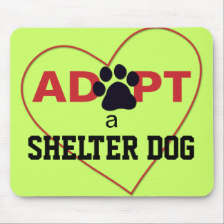 Adopt a Shelter Dog Mouse Pad