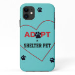 Adopt a Shelter Pet iPhone 11 Case