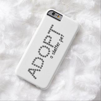 Adopt a Shelter Pet Paws Barely There iPhone 6 Case
