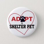 Adopt a Shelter Pet Pinback Button