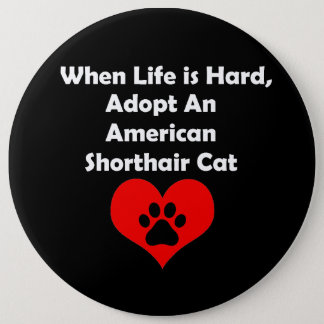 Adopt An American Shorthair Cat Pinback Button