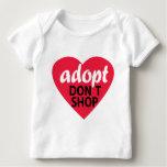 Adopt Dont Shop Baby T-Shirt