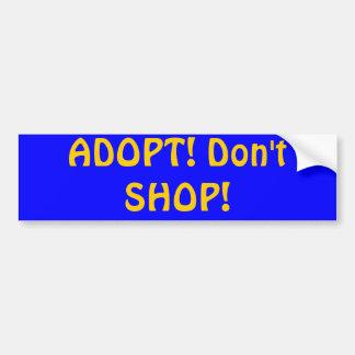 ADOPT - Don't SHOP Bumper Sticker