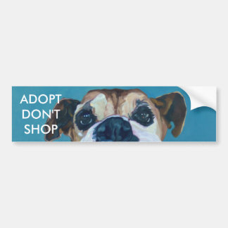 ADOPT DON'T SHOP Bumper Sticker Boxer Dog