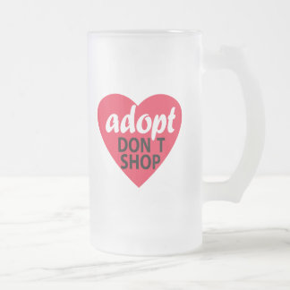 Adopt Dont Shop Frosted Glass Beer Mug