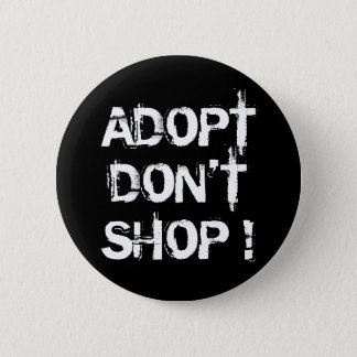 Adopt, Don't Shop Pinback Button