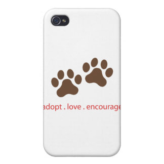 Adopt . Love . Encourage Cases For iPhone 4