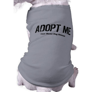 ADOPT ME + Add Your Text Doggie T-shirt