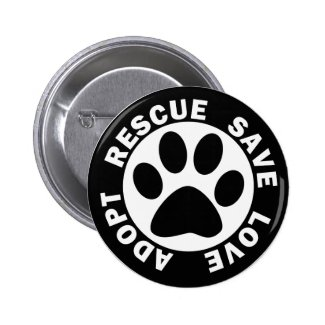 Adopt Rescue Save Love 2 Inch Round Button