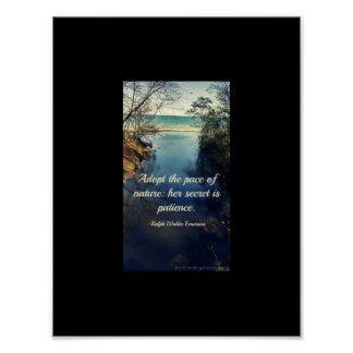 Adopt the pace of nature poster