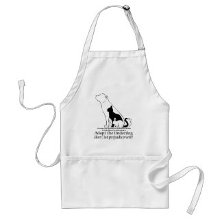 Adopt the Underdog..don't let prejudice win! Adult Apron