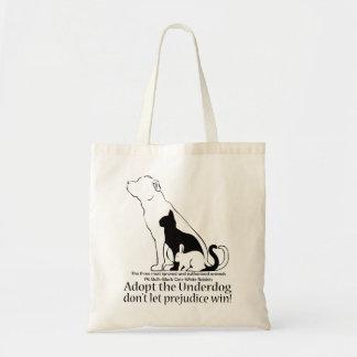 Adopt the Underdog..don't let prejudice win! Budget Tote Bag