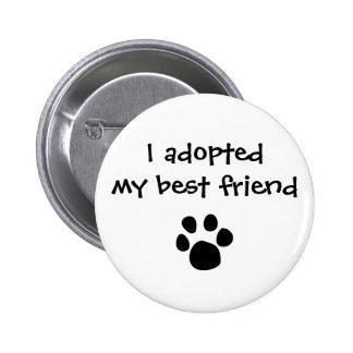 """Adopté instinto de mi mejor amigo"" por las ceniza Pin"