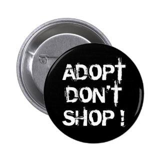 Adopte, no haga compras pin redondo de 2 pulgadas