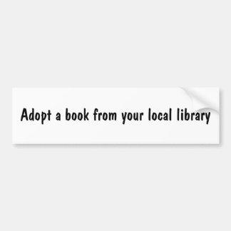 Adopte un libro de su biblioteca local pegatina para auto