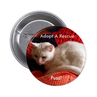 ¡Adopte un rescate, Puss! Pin Redondo De 2 Pulgadas