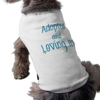 """Adopted and Loving It!"" Doggie T-Shirt, Blue T-Shirt"