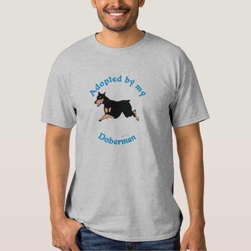Adopted by my Doberman T-shirt