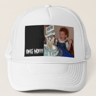 adopted, OMG NO!!!!! Trucker Hat