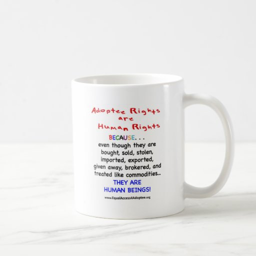 Adoptee Rights Are HUMAN Rights Coffee Mug