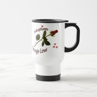 Adoption Brings Love Travel Cup