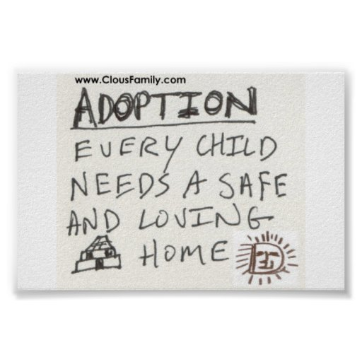 Adoption Every Child Needs a Safe and Loving Home Poster