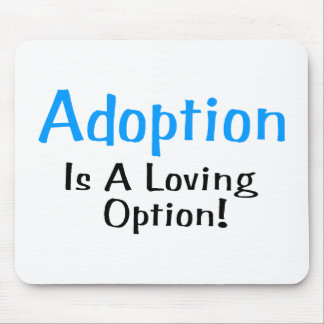 Adoption Is A Loving Option (blue) Mouse Pad