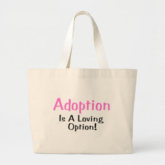 Adoption Is A Loving Option (pink) Bags