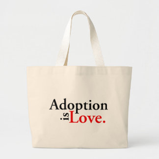 Adoption Is Love Bags