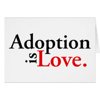 Adoption Is Love Greeting Card