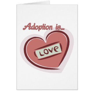 Adoption is Love Greeting Cards