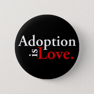 Adoption Is Love Pinback Button