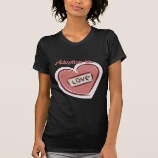 Adoption is Love T-Shirt