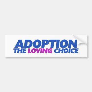 Adoption is the loving choice bumper sticker