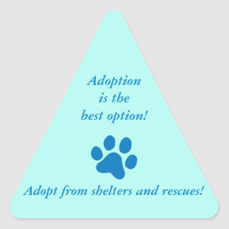 Adoption it the Best Option Blue Paw Print Triangle Sticker